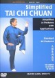 Simplified tai chi chuan and applications : simplified 24 postures with applications, standard 48 postures
