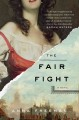 The fair fight : a novel