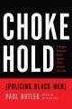 Chokehold : policing black men