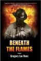 Beneath the flames : (a novel)