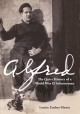 Alfred : the quiet history of a World War II infantryman