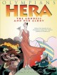 Olympians. Hera : the goddess and her glory
