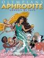 Olympians. Aphrodite : goddess of love