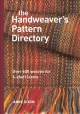 The handweaver's pattern directory : over 600 weaves for 4-shaft looms