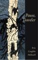 Pause, traveler : poems