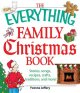 The everything family Christmas book : stories, songs, recipes, crafts, traditions, and more!