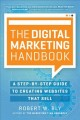 The digital marketing handbook : a step-by-step guide to creating websites that sell
