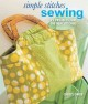 Simple stitches: Sewing : 25 projects for the new stitcher