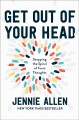 Get out of your head : stopping the spiral of toxic thoughts