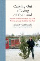 Carving out a living on the land : lessons in resourcefulness and craft from an unusual Christmas tree farm