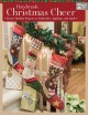 Handmade Christmas cheer : festive holiday projects to embroider, appliqué, and quilt