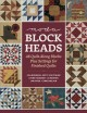 Moda blockheads : 48 quilt-along blocks plus settings for finished quilts