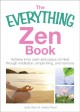 The everything Zen book : achieve inner calm and peace of mind through meditation, simple living, and harmony
