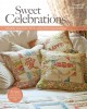Sweet celebrations--jelly rolls, layer cakes, fat quarters, charm squares & more : 40+ projects to sew & quilt--with your favorite Moda Bake Shop chefs