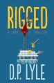 Rigged : a Jake Longly thriller