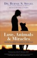 Love, animals & miracles : inspiring true stories celebrating the healing bond