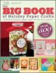 The big book of holiday paper crafts.