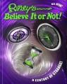 Ripley's believe it or not! : a century of strange!