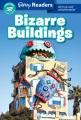 Bizarre buildings : all true and unbelievable!