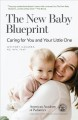 The new baby blueprint : caring for you and your little one