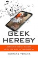 Geek heresy : rescuing social change from the cult of technology