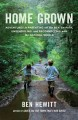 Home grown : adventures in parenting off the beaten path, unschooling, and reconnecting with the natural world