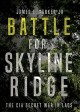 Battle for Skyline Ridge : the CIA secret war in Laos