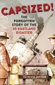 Capsized! : the forgotten story of the SS Eastland disaster