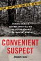 Convenient suspect : a double murder, a flawed investigation, and the railroading of an innocent woman