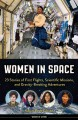 Women in space : 23 stories of first flights, scientific missions, and gravity-breaking adventures