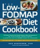 The low-FODMAP diet cookbook : 150 simple, flavorful, gut-friendly recipes to ease the symptoms of IBS, celiac disease, Crohn's disease, ulcerative colitis, and other digestive disorders