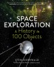 Space exploration : a history in 100 objects