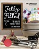 """Jelly filled : 18 quilts from 2 1/2"""" strips : all skill levels"""