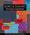 Boro & sashiko, harmonious imperfection : the art of Japanese mending & stitching