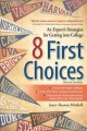 8 first choices : an expert's strategies for getting into college