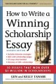 How to write a winning scholarship essay : 30 essays that won over $30 million in scholarships