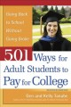 501 ways for adult students to pay for college : [going back to school without going broke]