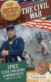 The Civil War: Spies, secret missions, & hidden facts from the Civil War