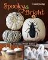 Spooky & bright : 101 Halloween ideas
