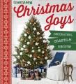 Christmas joys : decorating, crafts & recipes.