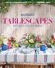 Tablescapes : setting a stylish table
