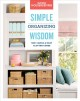 Simple organizing wisdom : 500+ quick & easy clutter cures