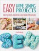Easy home sewing projects : 101 projects to transform every room of your home