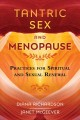 Tantric sex and menopause : practices for spiritual and sexual renewal