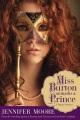 Miss Burton unmasks a prince : a regency romance