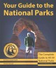 Your guide to the national parks : the complete guide to all 59 National Parks