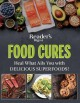 Food cures : heal what ails you with delicious superfoods!.