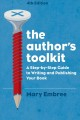 The author's toolkit : a step-by-step guide to writing and publishing your book
