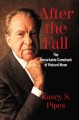After the fall : the remarkable comeback of Richard Nixon