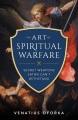 The art of spiritual warfare : the secret weapons ...